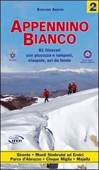 Appennino bianco. 81 itinerari con piccozza e ramponi, ciaspole, sci da fondo (Vol. 2)