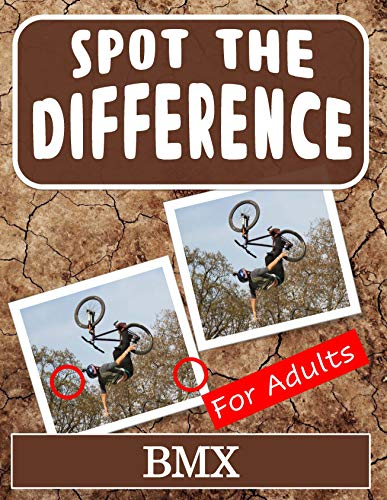 Spot the Difference Book for Adults - BMX: Hidden Picture Puzzles for Adults with BMX Pictures (English Edition)